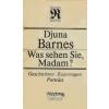 Barnes, Djuna (1990): Was sehen Sie, Madame?