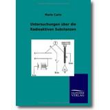 Curie 1904 – Untersuchungen über die Radioaktiven Substanzen