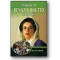 Ahmed 2008 – Tragedy of Benazir Bhutto