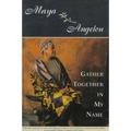 Angelou 1974 – Gather together in my name