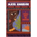 Angelou 1990 – I shall not be moved