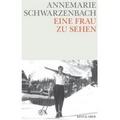 Schwarzenbach 2008 – Eine Frau zu sehen
