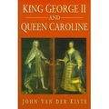 Van Der Kiste 1997 – King George II and Queen