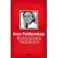 Politkovskaja 2007 – Russisches Tagebuch