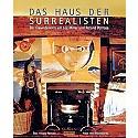 Das Haus der Surrealisten. Der Freundeskreis um Lee Miller und Roland Penrose
