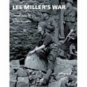 Lee Miller's war. Photographer and correspondent with the Allies in Europe, 1944-45
